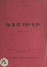 A. Clevers - Bagnes d'Afrique - Pièce en un acte.