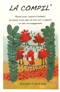 La compil - Recueil pour choeur denfants, 77 pièces à une, deux, et trois voix a cappella ou avec accompagnement.pdf