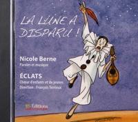 Nicole Berne et  Eclats - La lune a disparu !. 1 CD audio