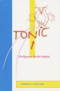 A coeur joie - Tonic 1 - 40 chansons et polyphonies pour chorales d'enfants.