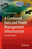 A Combined Data and Power Management Infrastructure - For Small Satellites.
