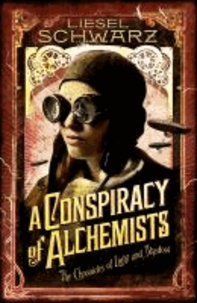 A Conspiracy of Alchemists - Chronicles of Light and Shadow.