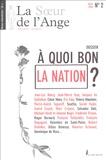 Jean-Luc Nancy et Jacques de Guillebon - La Soeur de l'Ange N° 2, Hiver 2004 : A quoi bon la Nation ?.
