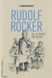 A contretemps - Rudolf Rocker ou la liberté par en bas.
