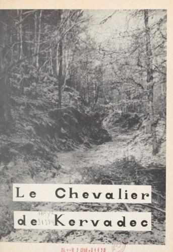 Le chevalier de Kervadec. Grand roman historique