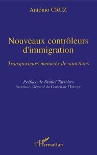 A Cruz - Nouveaux contrôleurs d'immigration - Transporteurs menacés de sanctions.