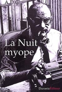 A. D. G. - La nuit myope.