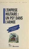 A-D Grange - L'EMPRISE MILITAIRE. - Un psy dans l'armée.