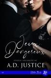 A.D. Justice et Claire O'Malley - Jeux dangereux - Steele Sécurité #1.