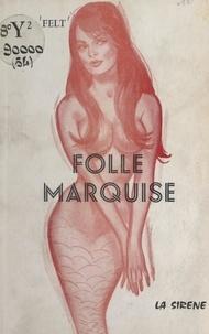 A. de Felt - Folle marquise.