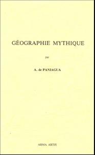 A de Paniagua - Géographie Mythique.