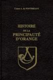A de Pontbriant - Histoire de la principauté d'Orange suivie de Lettres inédites des princes d'Orange.