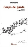 A Delagarde et Dan Kerleroux - Corps de garde - Chansons.