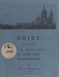 A. Dérumaux - Guide pour la visite de la basilique du Sacré-Cœur de Montmartre.