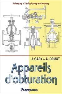 A. Druot et J. Gary - Construction mécanique et métallique - Volume 4, Appareils d'obturation.
