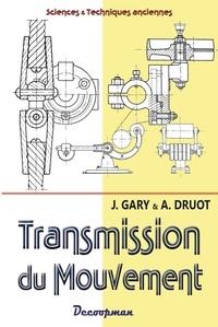 A Druot et J Gary - Transmission du mouvement.