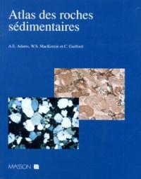 A-E Adams et William Mackenzie - Atlas des roches sédimentaires.