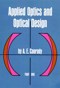 APPLIED OPTICS AND OPTICAL DESIGN. Part one, Edition en anglais.pdf