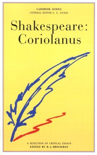 A-E Dyson et B-A Brockman - Shakespeare : Coriolanus.