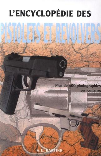 A. E. Hartink - L'encyclopédie des pistolets et revolvers.