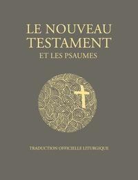 A.E.L.F - Le Nouveau Testament et les psaumes - Traduction officielle liturgique.