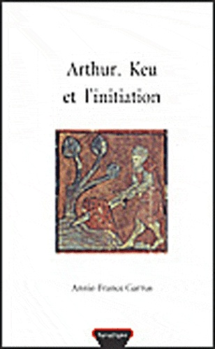 A-F Garrus - Arthur, Keu et l'initiation.
