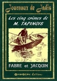 A. Fabre et J. Jacquin - Les cinq crimes de M. Tapinois.