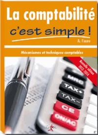 A Faure - La comptabilité c'est simple - Mécanismes et techniques comptables.