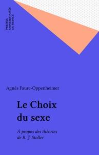 A Faure-Oppenheimer - Le Choix du sexe - À propos des théories de R.J. Stoller.