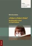 a fiction is a fiction is fiction? - Metafiktionalität im Werk von Daniel Kehlmann.