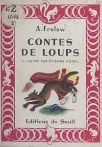 A. Frolow et Etienne Morel - Contes de loups.