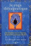 A.G. Mohan et Indra Mohan - Le yoga thérapeutique - Une méthode de yoga et d'ayurveda au service de la santé et du bien-être.