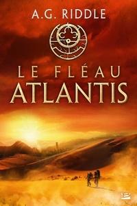 A.g. Riddle - La trilogie Atlantis Tome 2 : Le fléau Atlantis.