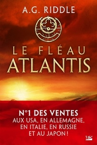 A. G. Riddle - La trilogie Atlantis Tome 2 : Le fléau Atlantis.