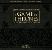A Game of Thrones - Das offizielle Kochbuch.