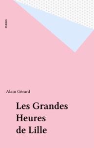 A Gérard - Les grandes heures de Lille.