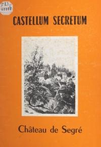 A. Graindorge et D. Graindorge - Castellum Secretum - Château de Segré.