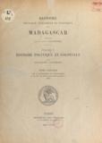A. Grandidier et Guillaume Grandidier - Histoire physique, naturelle et politique de Madagascar. Volume 5 : Histoire politique et coloniale (1) - De la découverte de Madagascar à la fin du règne de Ranavalona Ire (1861).