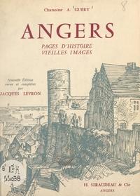 A. Guéry et Jacques Levron - Angers - Pages d'histoire, vieilles images.