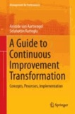 A Guide to Continuous Improvement Transformation - Concepts, Processes, Implementation.