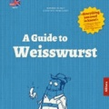 A guide to Weisswurst.