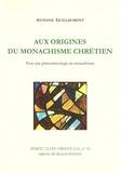 A Guillaumont - Aux origines du monachisme chrétien - Pour une phénoménologie du monachisme.