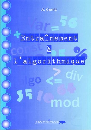 A Guntz - Entraînement à l'algorithmique.