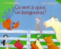 A-H Benjamin et Jane Chapman - Ca sert à quoi, un Kangourou ?.