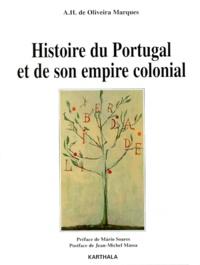 A-H de Oliveira Marques - Histoire du Portugal et de son empire colonial.