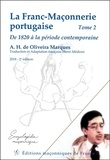 A-H de Oliveira Marques - La franc-maçonnerie portugaise - Tome 2, De 1820 à la période contemporaine.