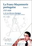 A-H de Oliveira Marques - La Franc-Maçonnerie portugaise - Tome 1, 1727-1820.