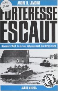 A-H Lemoine - Forteresse Escaut - Novembre 1944, le dernier débarquement des Bérets verts.