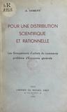 A. Hamery - Pour une distribution scientifique et rationnelle - Les groupement d'achats du commerce, problème d'économie générale.