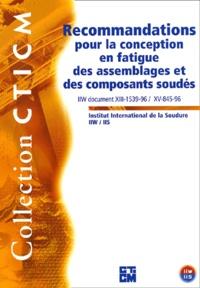 A Hobbacher et  Collectif - Recommandations pour la conception en fatigue des assemblages et des composants soudés - IIW document XIII-1539-96 / XV-845-96.
